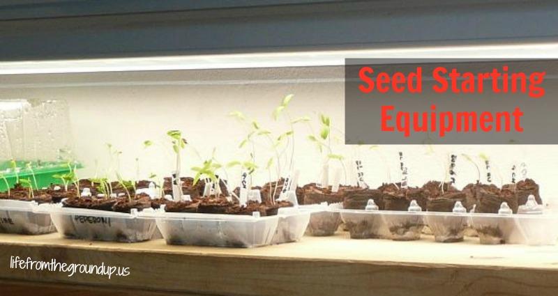 Seed Starting Equipment - lifefromthegroundup.us