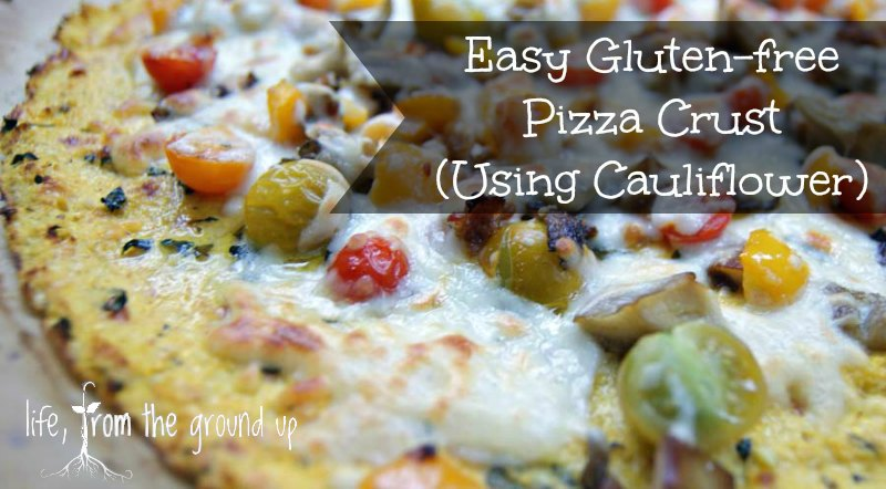 Cauliflower Gluten-free Pizza Crust - lifefromthegroundup.us