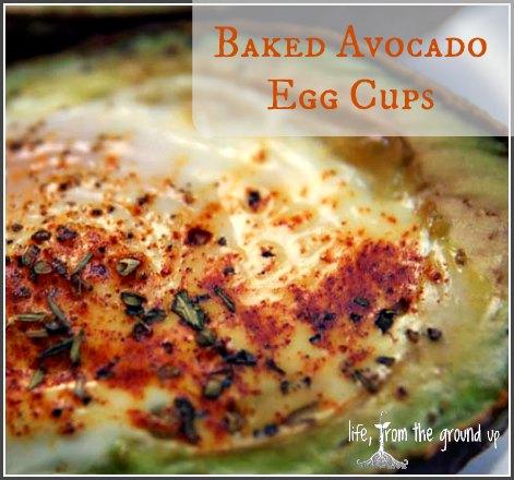 Baked Avocado Egg Breakfast Cups - lifefromthegroundup.us