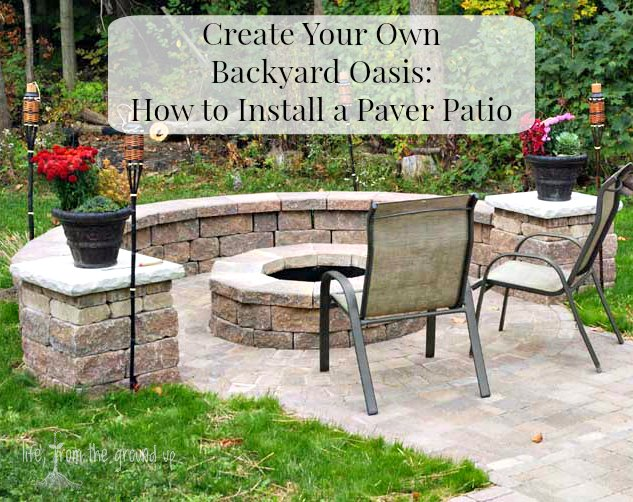 How To Install A Paver Patio and Create a Backyard Haven